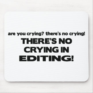 No Crying in Editing Mouse Pad
