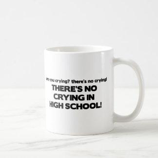 No Crying in High School Coffee Mug