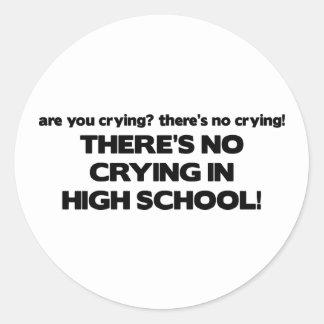 No Crying in High School Round Sticker