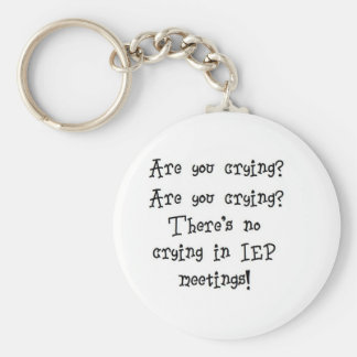 No Crying in IEP meetings Key Ring