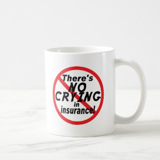 No Crying In Insurance Coffee Mug