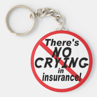 No Crying In Insurance Key Ring