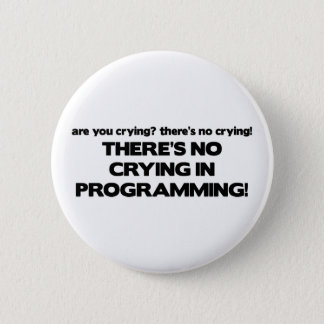 No Crying in Programming 6 Cm Round Badge