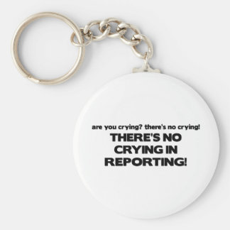 No Crying in Reporting Key Ring