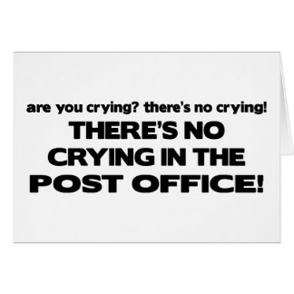 No Crying in the Post Office Greeting Card