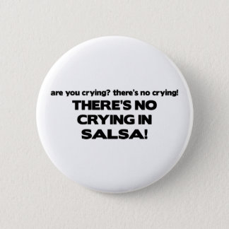 No Crying - Salsa 6 Cm Round Badge