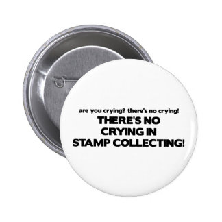 No Crying - Stamp Collecting Button