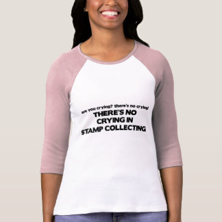 No Crying - Stamp Collecting T-shirts