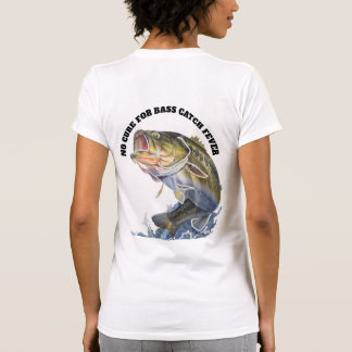 NO CURE FOR BASS CATCH FEVER T-Shirt