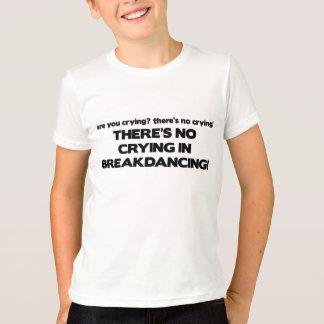 No Cyring - Breakdancing Tees