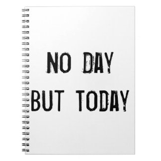 No Day But Today Journal