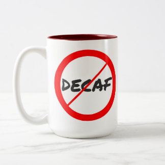 No Decaf! Prohibition Sign Two-Tone Coffee Mug