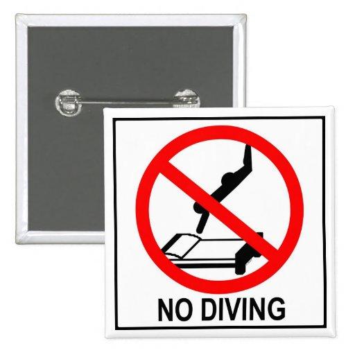 No Diving Pinback Button