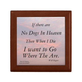 NO DOGS IN HEAVEN -WILL ROGERS KEEPSAKE BOX