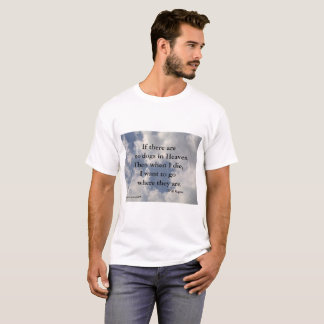 NO DOGS IN HEAVEN WILL ROGERS TSHIRT