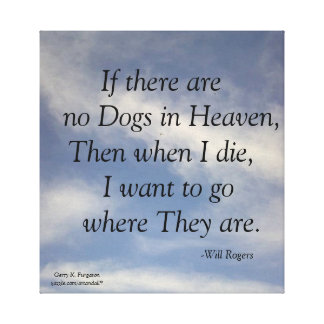 NO DOGS IN HEAVEN-WILL ROGERS WRAPPED CANVAS PRINT