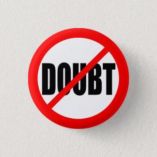 """""""NO DOUBT"""" 3 CM ROUND BADGE"""