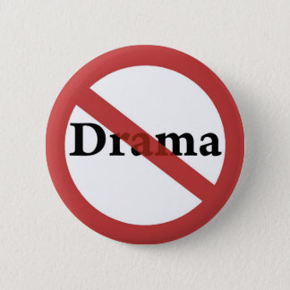 No Drama Allowed! 6 Cm Round Badge