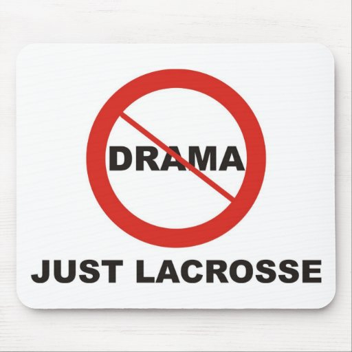 No Drama Just Lacrosse Mousepads