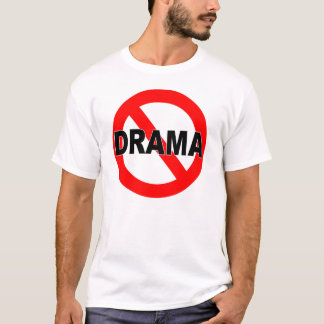 No Drama (T-Shirt) T-Shirt
