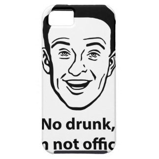 No drunk, i'm not officer. iPhone 5 case