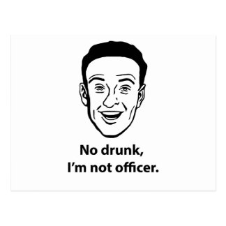 No drunk, i'm not officer. postcard