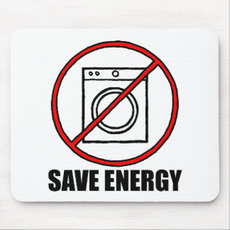 No Dryers SAVE ENERGY Mouse Pad