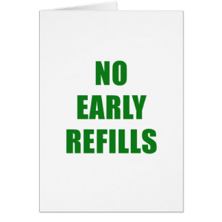 No Early Refills Card
