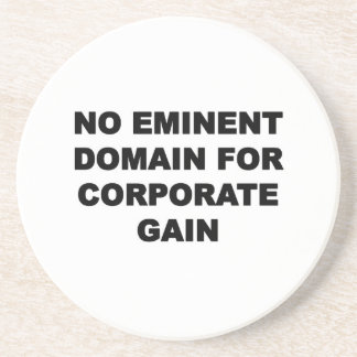 No Eminent Domain for Corporate Gain Coaster