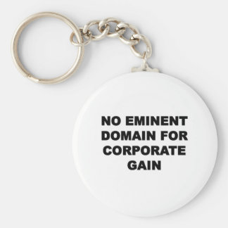 No Eminent Domain for Corporate Gain Key Ring