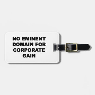 No Eminent Domain for Corporate Gain Luggage Tag