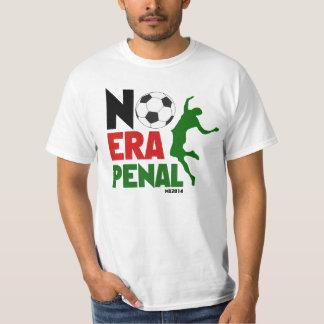 No Era Penal MX 2014 - Soccer T-Shirt