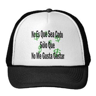 No Es Que Sea Codo Solo Que No Me Gusta Gastar Hats