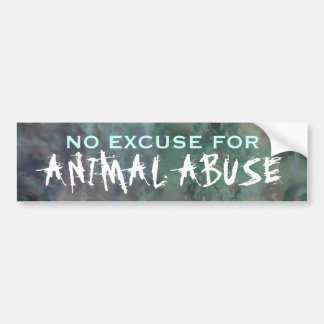 """""""No Excuse for Animal Abuse"""" - Bumper Sticker"""