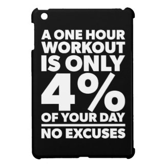 No Excuses - A One Our Workout Is 4% Of Your Day iPad Mini Covers
