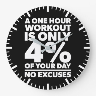 No Excuses - A One Our Workout Is 4% Of Your Day Large Clock