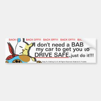 No excuses, drive safe! bumper sticker