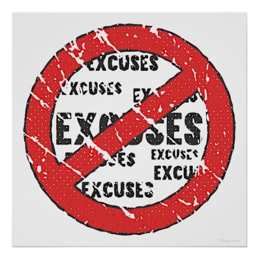 No Excuses Sign Print