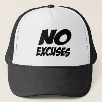 No Excuses! Trucker Hat