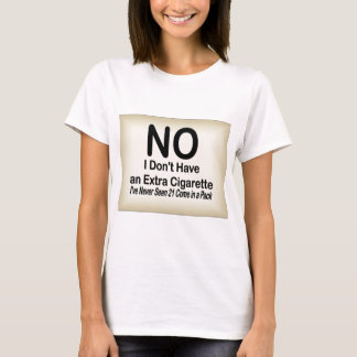 No Extra Cigarette T-Shirt