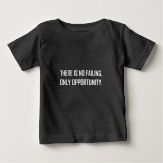 No Failing Only Opportunity Motto Baby T-Shirt