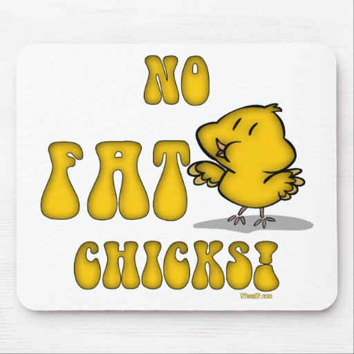 No Fat Chicks Funny Chicken Mouse Pad