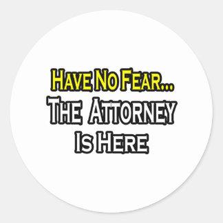 No Fear...Attorney Round Sticker