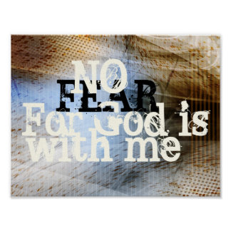No Fear for God is with Me Poster