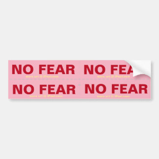NO FEAR - four bumperstickers for the price of one Bumper Sticker