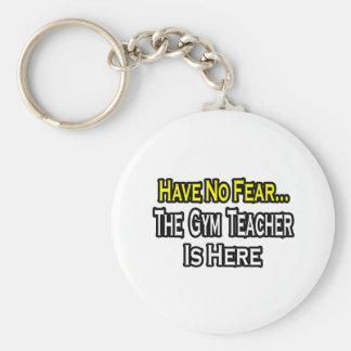 No Fear...Gym Teacher Basic Round Button Key Ring
