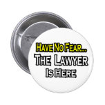 No Fear...Lawyer Pinback Button