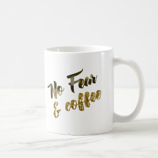 No Fear - the Coffee Mug
