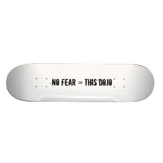 no fear = this dojo deck skateboard decks