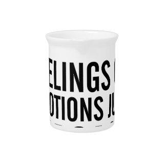 No Feelings or Emotions Pitcher